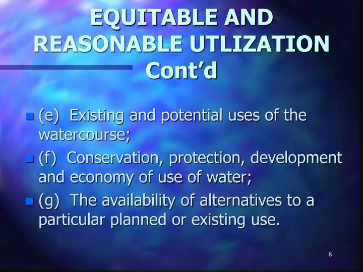 EQUITABLE AND REASONABLE UTLIZATION Cont'd