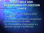 equitable and reasonable utlization cont d