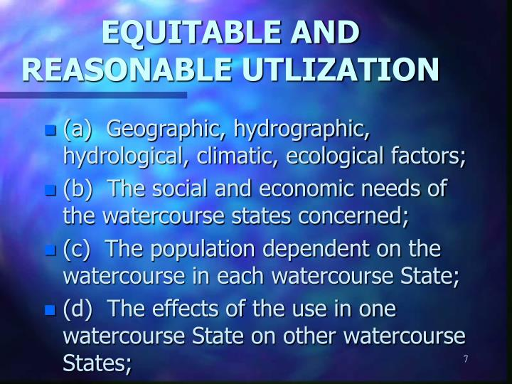 EQUITABLE AND REASONABLE UTLIZATION