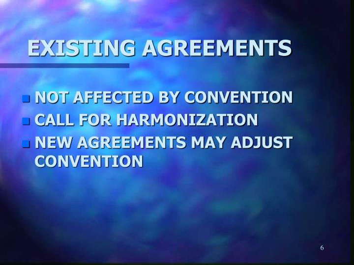 EXISTING AGREEMENTS