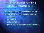 main features of the policy cont d