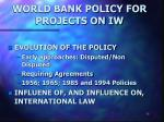 world bank policy for projects on iw
