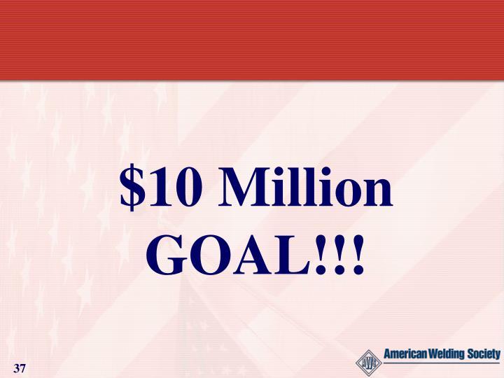$10 Million GOAL!!!