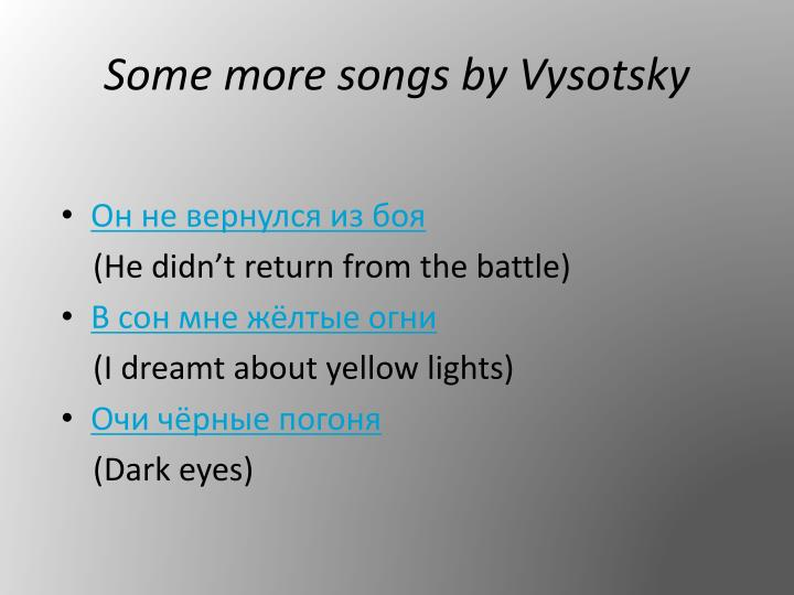 Some more songs by Vysotsky