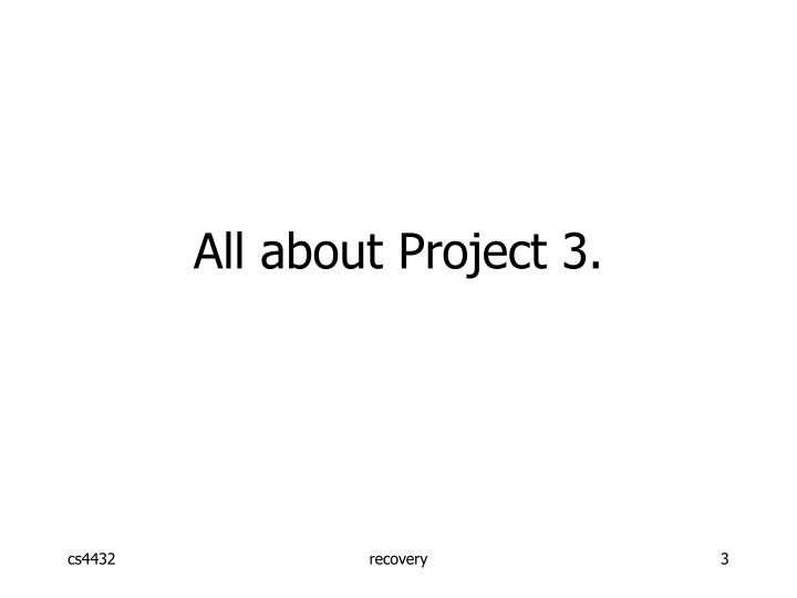 All about Project 3.