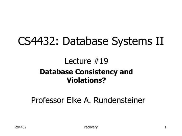 Cs4432 database systems ii