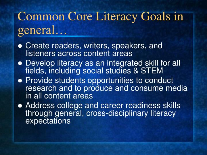 Common Core Literacy Goals in general…