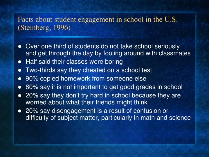 Facts about student engagement in school in the u s steinberg 1996