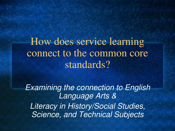 How does service learning connect to the common core standards?