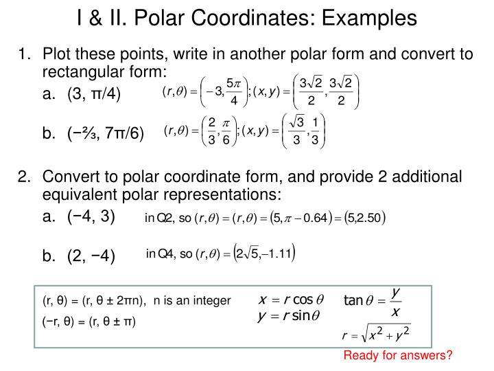 I & II. Polar Coordinates: Examples