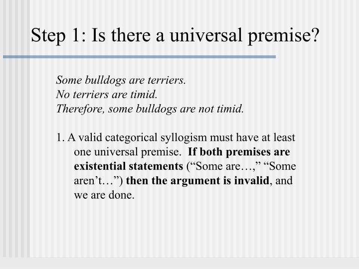 Step 1: Is there a universal premise?