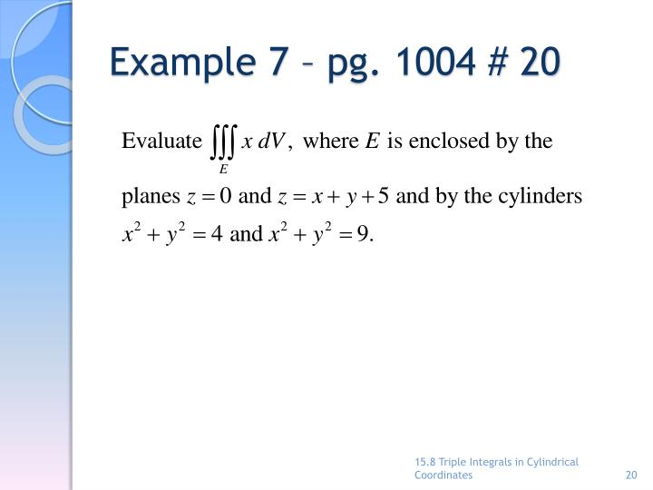 Example 7 – pg. 1004 # 20