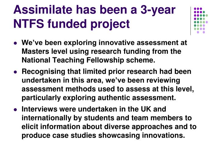 Assimilate has been a 3-year NTFS funded project