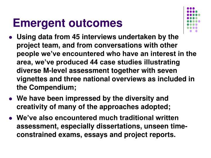 Emergent outcomes