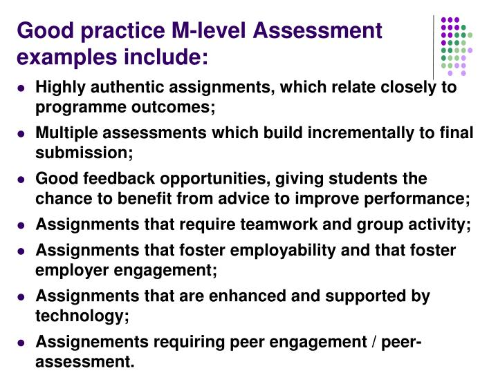 Good practice M-level Assessment examples include: