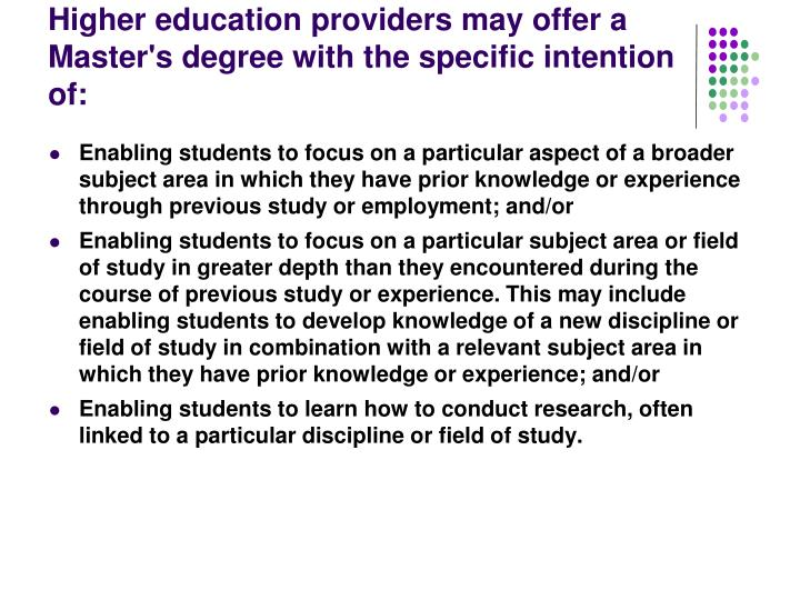 Higher education providers may offer a Master's degree with the specific intention of:
