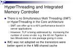 hyperthreading and integrated memory controller