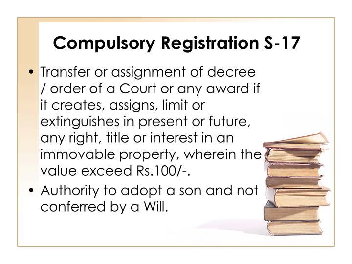 Compulsory Registration S-17