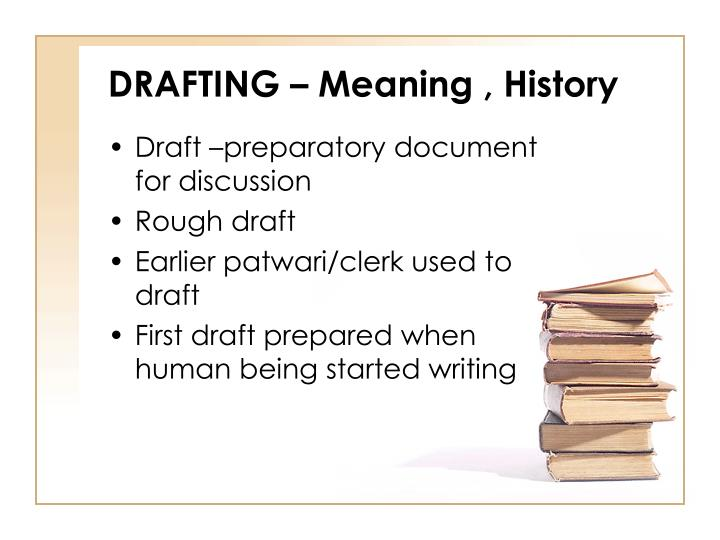 DRAFTING  Meaning , History