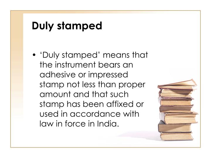 Duly stamped
