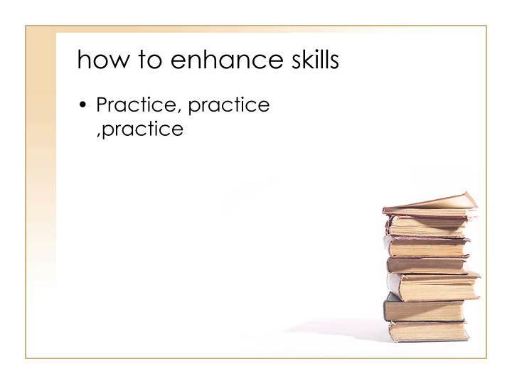 how to enhance skills