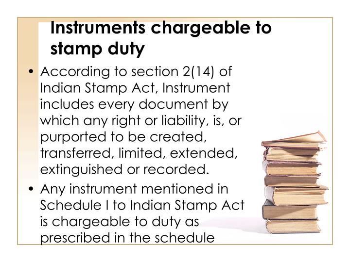 Instruments chargeable to stamp duty