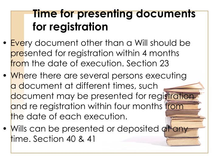 Time for presenting documents for registration