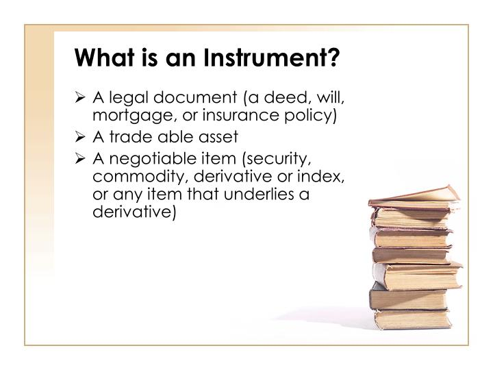 What is an Instrument?