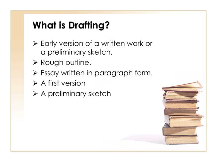 What is Drafting?