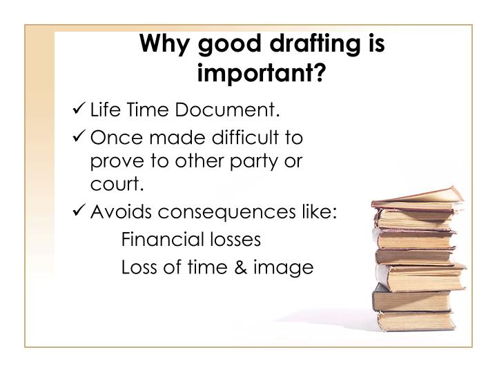 Why good drafting is important?