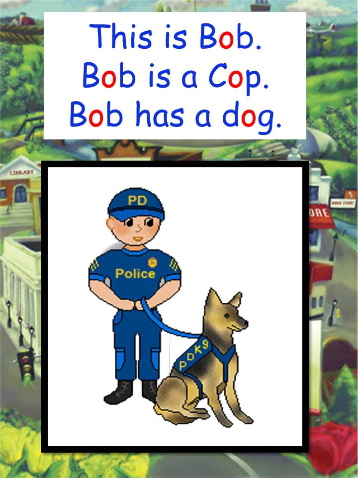This is b o b b o b is a c o p b o b has a d o g