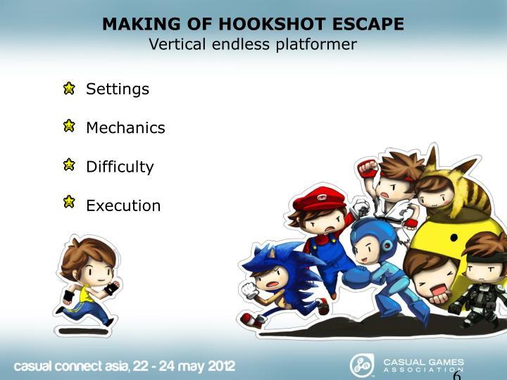 MAKING OF HOOKSHOT ESCAPE