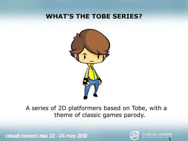 What s the tobe series