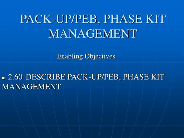 Pack up peb phase kit management