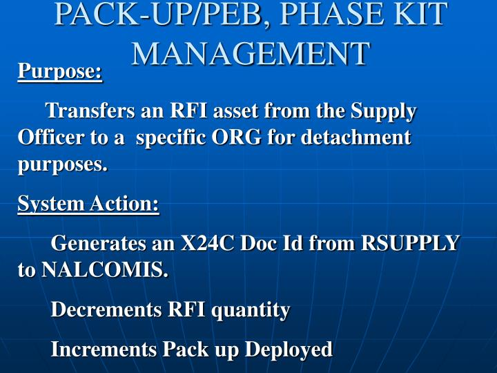 PACK-UP/PEB, PHASE KIT MANAGEMENT