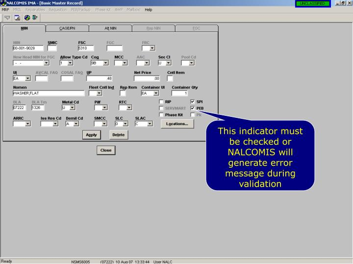 This indicator must be checked or NALCOMIS will generate error message during validation