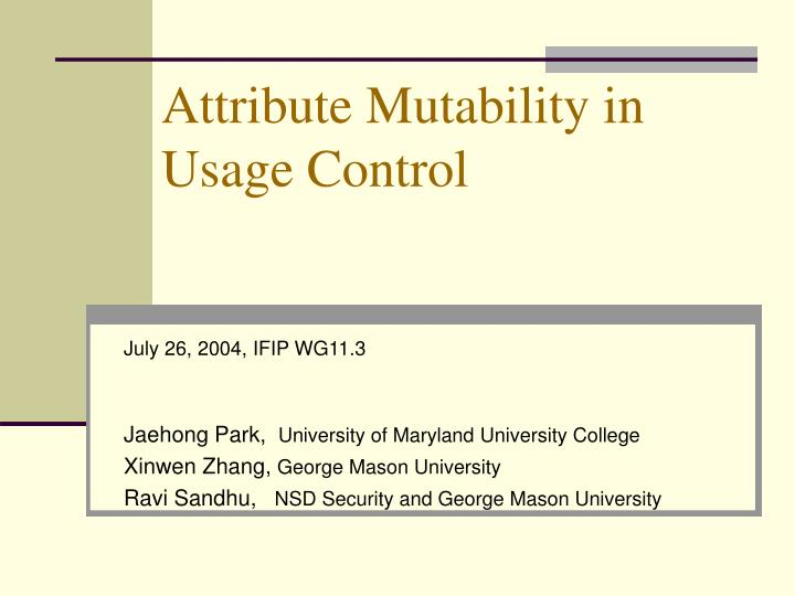 Attribute mutability in usage control