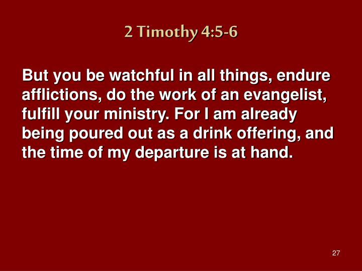 2 Timothy 4:5-6