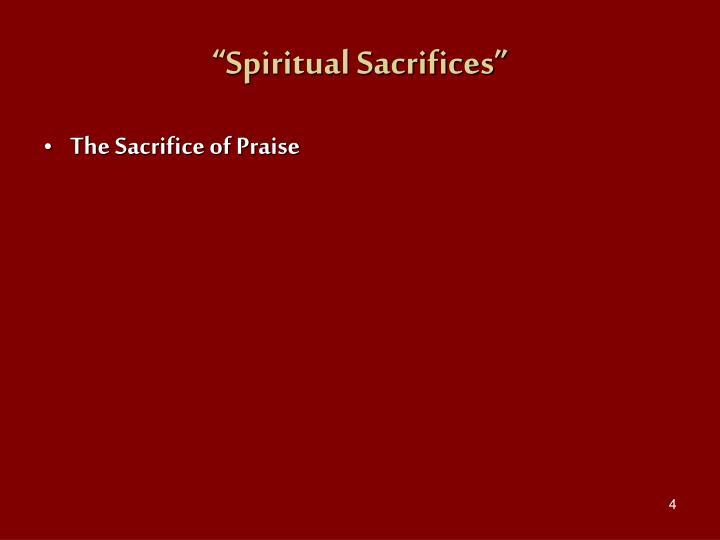 """Spiritual Sacrifices"""