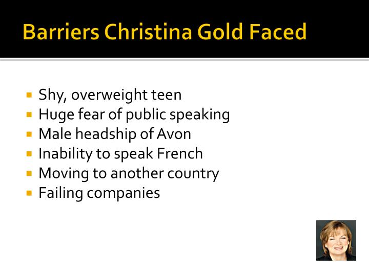 Barriers Christina Gold Faced