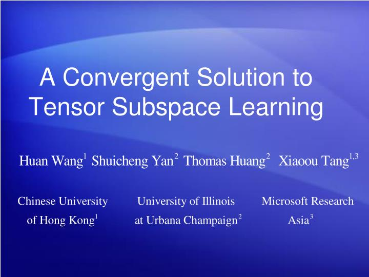 A convergent solution to tensor subspace learning