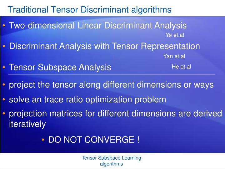 Traditional Tensor Discriminant algorithms