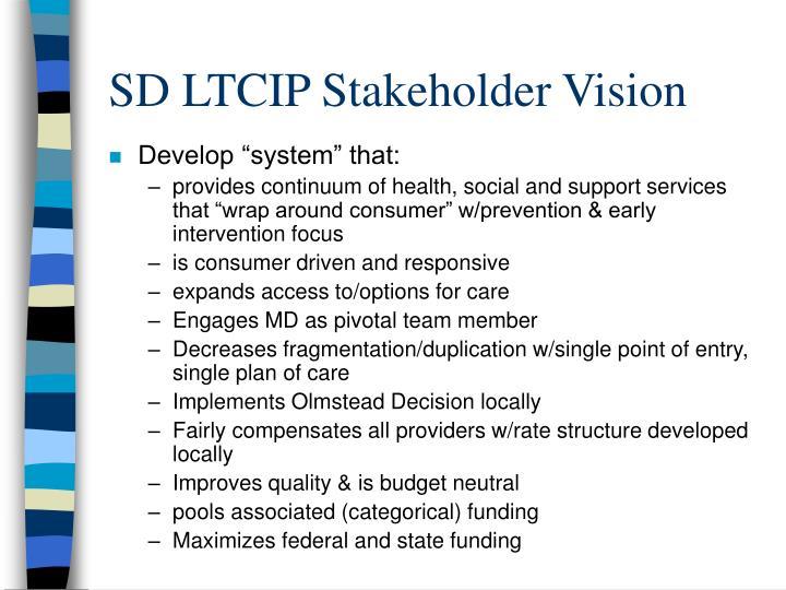 SD LTCIP Stakeholder Vision