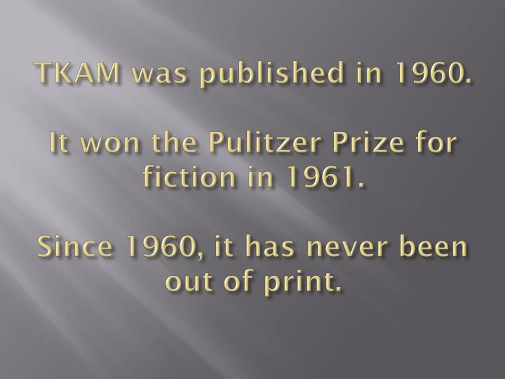 TKAM was published in 1960.