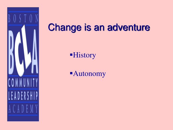 Change is an adventure