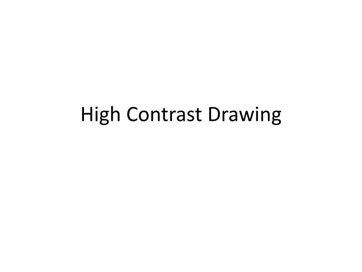 high contrast drawing
