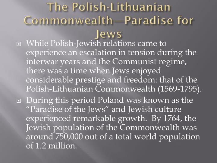 The polish lithuanian commonwealth paradise for jews