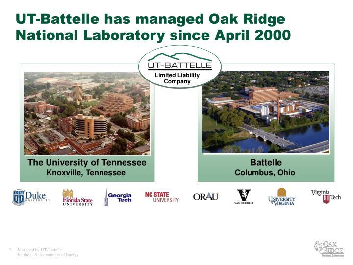 UT-Battelle has managed Oak Ridge National Laboratory since April 2000