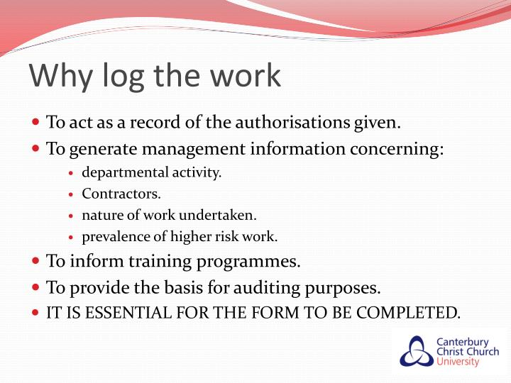 Why log the work