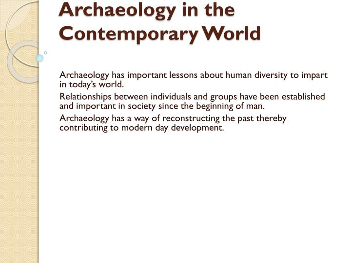 Archaeology in the Contemporary World